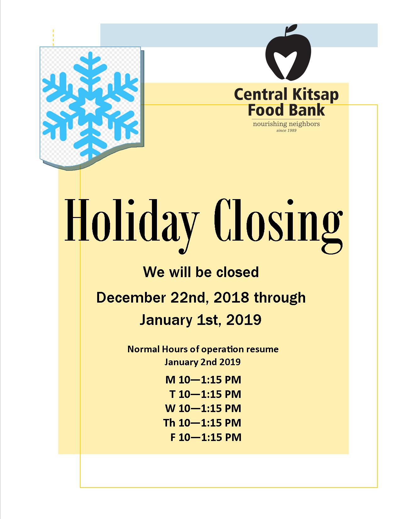 we will be closed from December 22nd thru January 1st, 2019, opening up on January 2nd. Normal hours will be M-F 10-1:15pm
