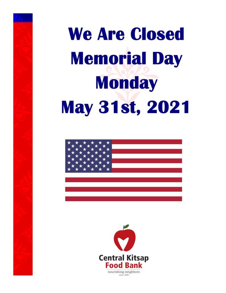 Closed Memorial Day 2021 May, 31st.
